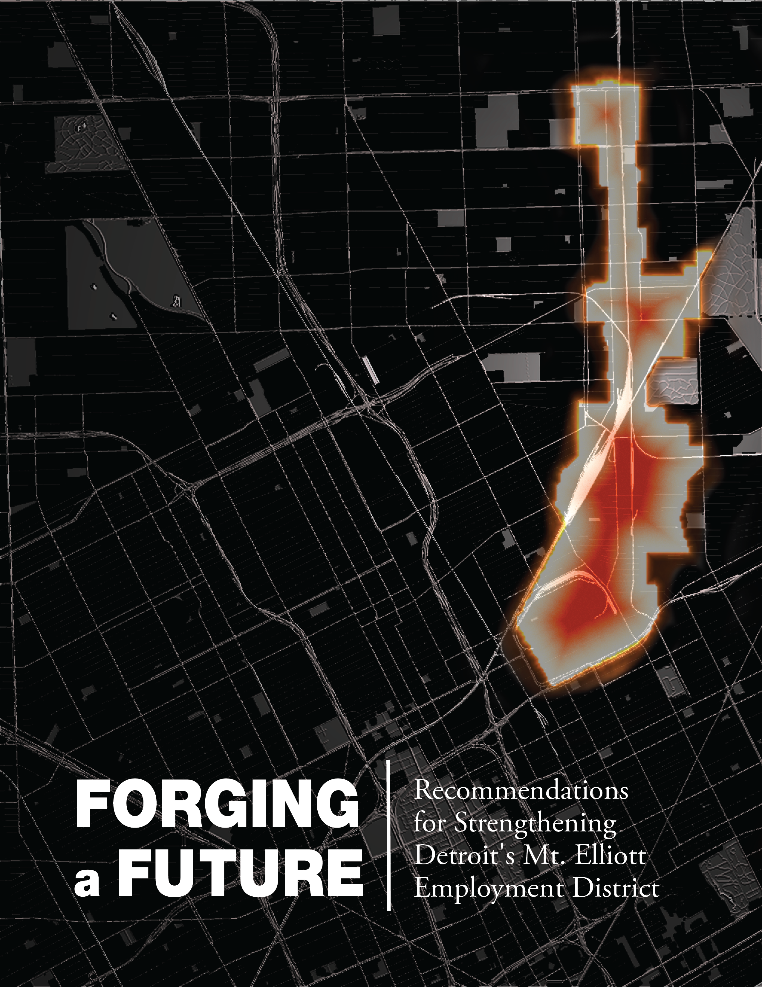"Cover image of the ""Forging a Future"" report, featuring a black-and-white map of Detroit with the specific area highlighted in molten red"